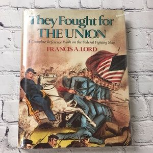 Vtg 1960 CIVIL WAR HISTORY BOOK, They Fought For